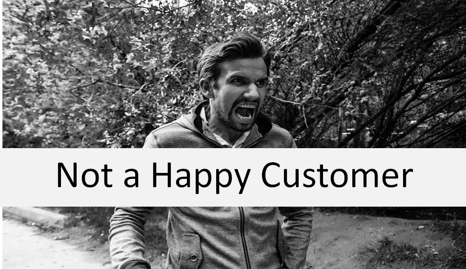 Not a Happy Customer