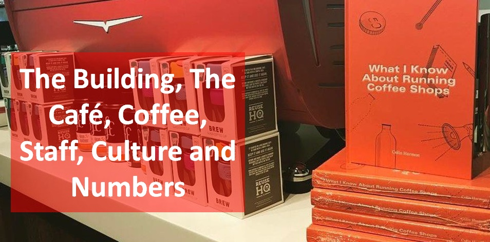 'What I know about Running Coffee Shops' – a brilliant book by Colin Harmon